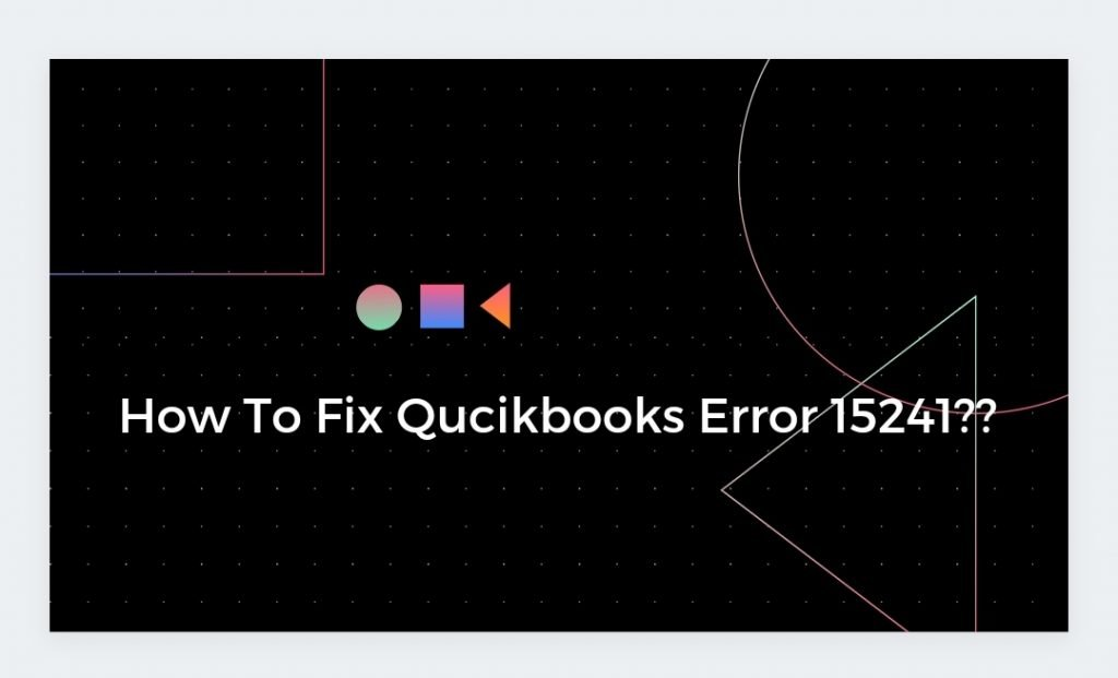 QuickBooks Error 15241