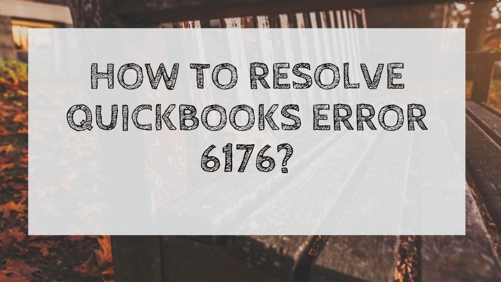 QuickBooks Error 6176