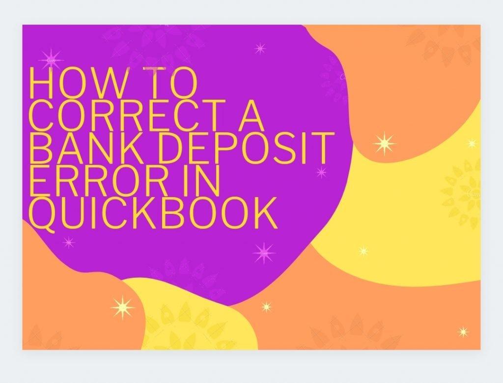 Bank Deposit Error in QuickBooks