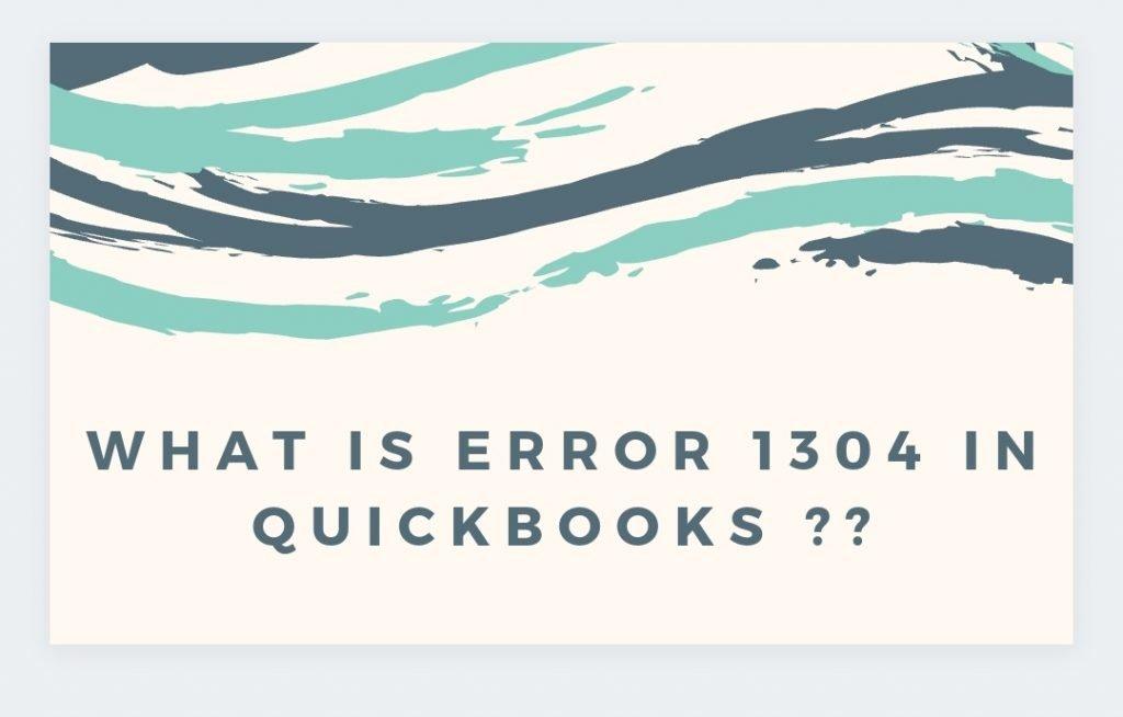 QuickBooks Error 1304