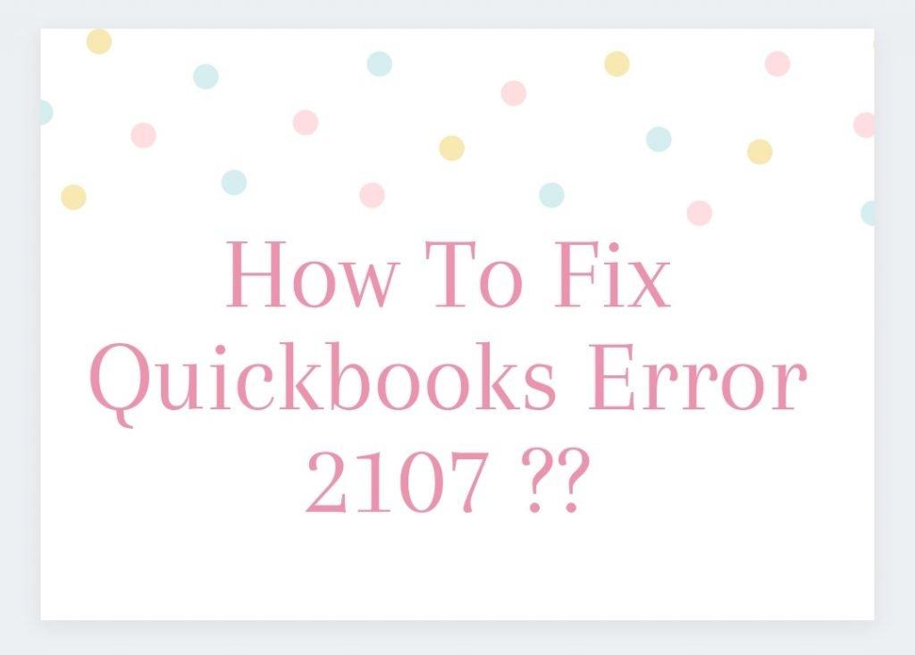 QuickBooks Error 2107